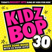 Kidz Bop 30 - KIDZ BOP Kids - KIDZ BOP Kids