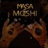 Masa - Moshic