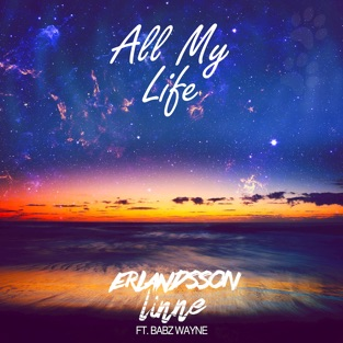 Erlandsson & Linne - All My Life (feat. Babz Wayne) [Radio Edit] - Single