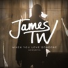 When You Love Someone (Acoustic) - Single - James TW