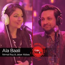 Ala Baali Coke Studio Season 9 Single By Nirmal Roy Jabbar Abbas On Apple Music
