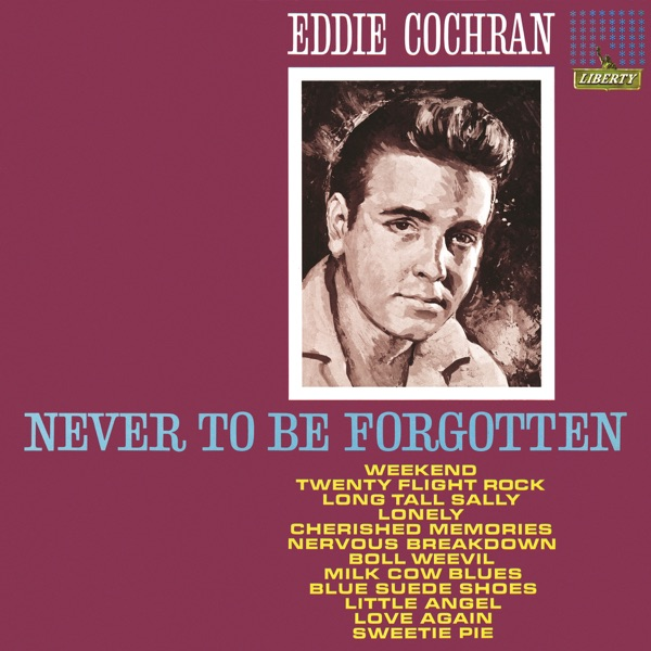‎Never To Be Forgotten by Eddie Cochran