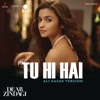 Tu Hi Hai Ali Zafar Version From Dear Zindagi Single