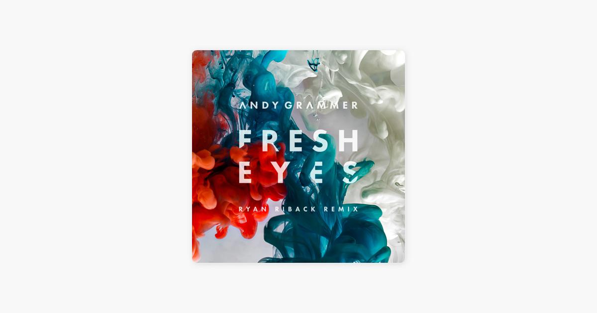 Fresh Eyes (Ryan Riback Remix) - Single by Andy Grammer