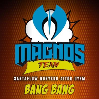 Bang Bang (feat. Norykko, Aitor & Dyem) - Single - Santaflow