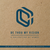 Be Thou My Vision: A Collection of Hymns
