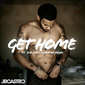 Get Home (Get Right) [feat. Kid Ink & Migos] - Single Mp3 Download