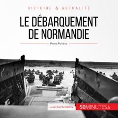 Le débarquement de Normandie: Grandes batailles 1