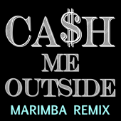 Ca$H Me Outside (feat. Siri) [How Bow Dah Marimba Catch the Cash Remix]
