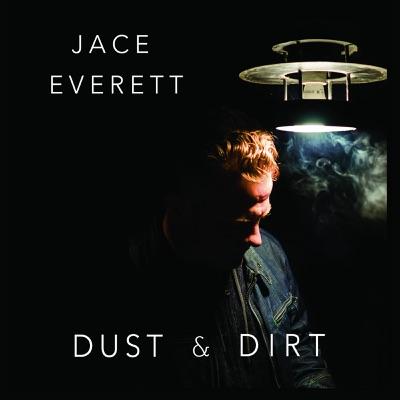 Dust & Dirt - Jace Everett