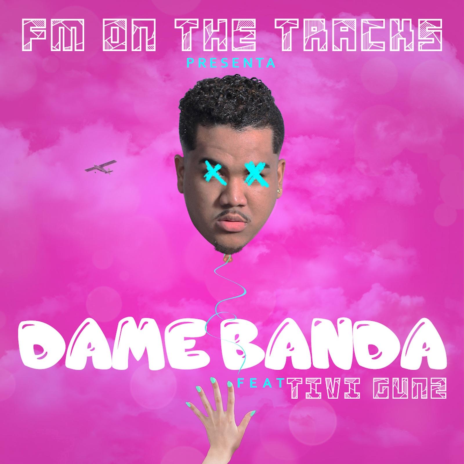 Dame Banda (feat. Tivi Gunz) - Single
