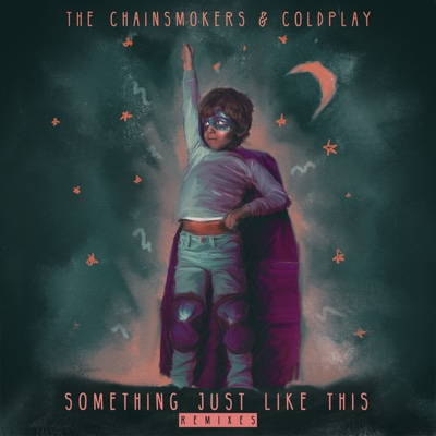 Something Just Like This (Alesso Remix) - The Chainsmokers & Coldplay song