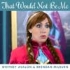 Whitney Avalon & Brendan Milburn - That Would Not Be Me artwork