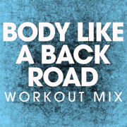 Body Like a Back Road (Extended Workout Mix) - Power Music Workout - Power Music Workout