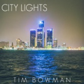 Tim Bowman - City Lights