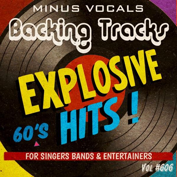 Explosive Hits 60's Backing Tracks Vol 606 (Instrumental Karaoke Backing Track)