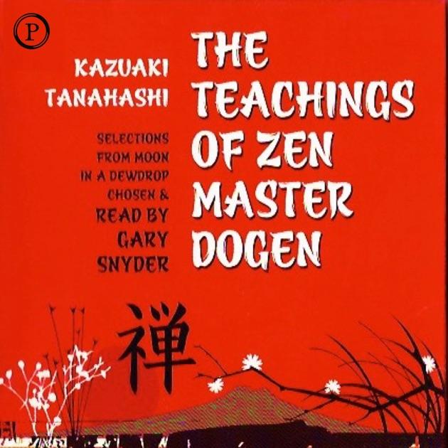 The Teachings Of Zen Master Dogen By Dogen On Itunes