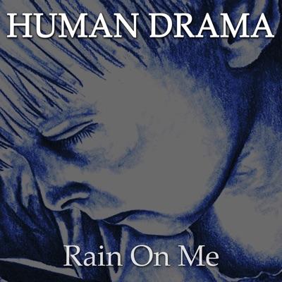 Rain on Me - Single - Human Drama