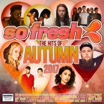 So Fresh – The Hits of Autumn 2017