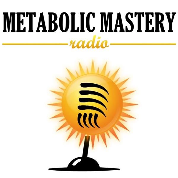 Metabolic Mastery Radio