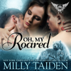 Milly Taiden - Oh, My Roared: Paranormal Dating Agency,  Book 12 (Unabridged)  artwork
