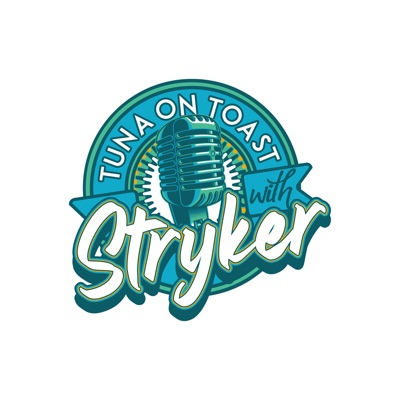 Tuna on Toast with Stryker:Ted Stryker