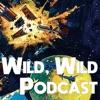 Wild, Wild Podcast artwork