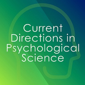 Current Directions in Psychological Science Podcast