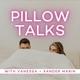 Pillow Talks
