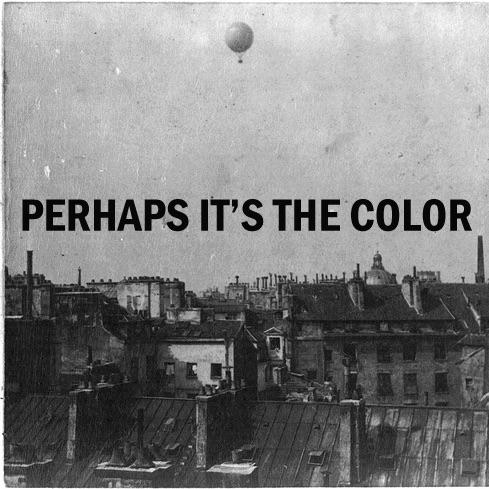 Perhaps It's The Color
