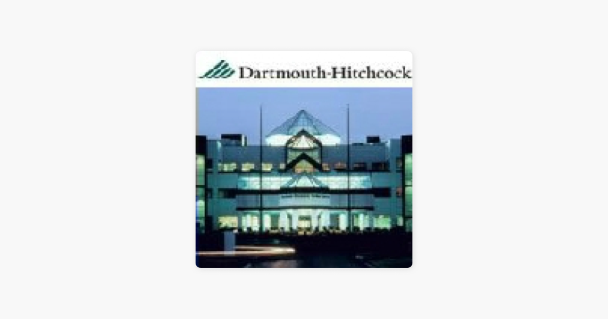 Dartmouth-Hitchcock Medical Lectures on Apple Podcasts
