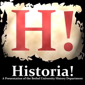 Historia! The Bethel History Department Podcast