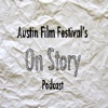 AUSTIN FILM FESTIVAL'S ON STORY PODCAST artwork