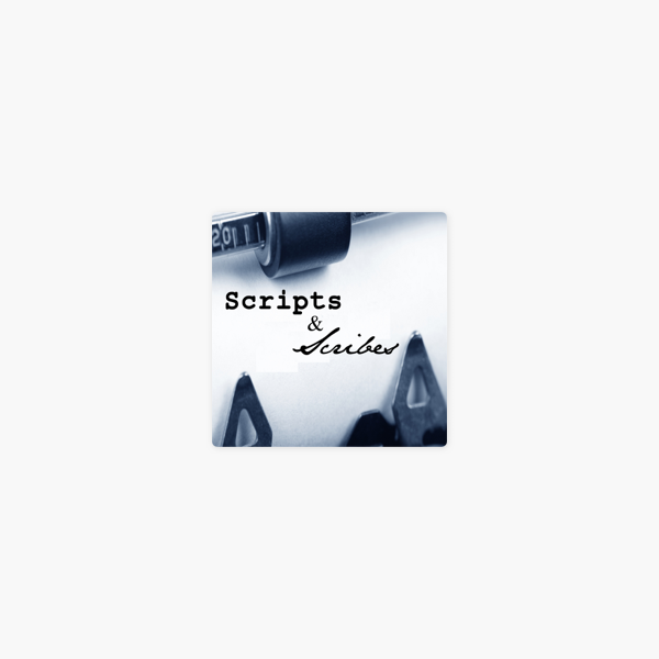 Scripts & Scribes on Apple Podcasts