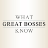 What Great Bosses Know -  Jill Geisler and The Poynter Institute
