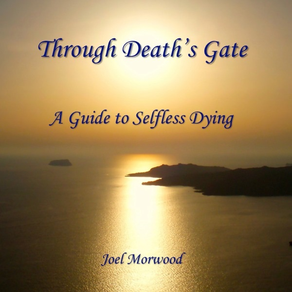 Through Death's Gate: A Guide to Selfless Dying