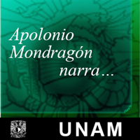 Apolonio Mondragón narra… podcast