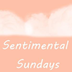 Sentimental Sundays