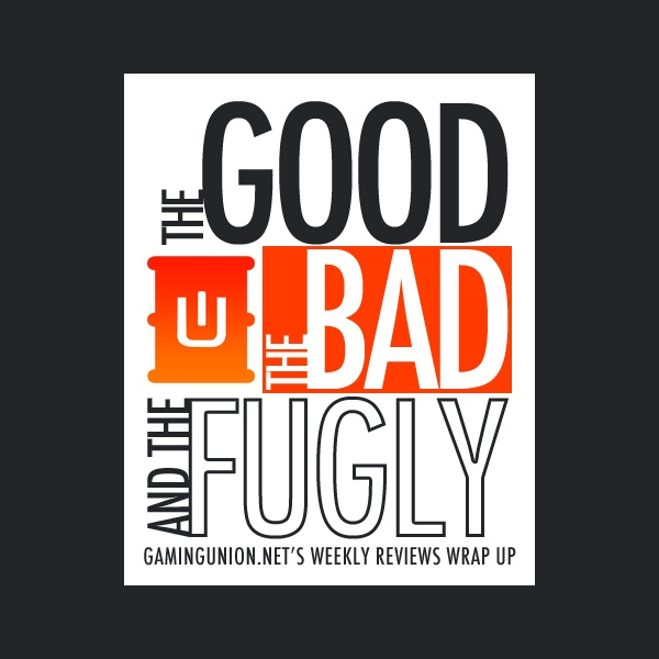 The Good, The Bad, and The Fugly