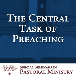 The Central Task of Preaching