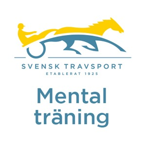 mental träning – Svensk Travsport Podcasts
