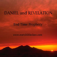 DANIEL and REVELATION - Evers Bible Class podcast