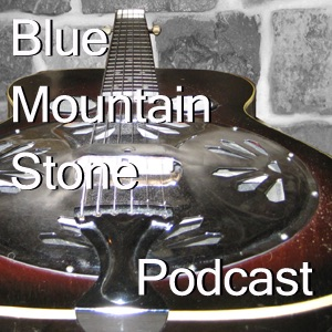 Blue Mountain Stone Podcast