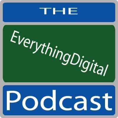 EverythingDigital Podcast