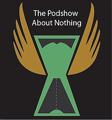 """The Podshow About Nothing"""