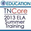 TNCore 2013 ELA Summer Training