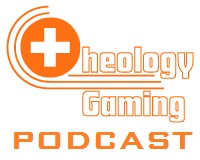 Theology Gaming Podcast podcast