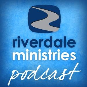 Riverdale Ministries Podcast