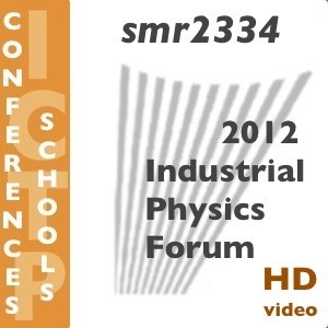 2012 Industrial Physics Forum (HD video)