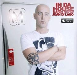 IN DA HOUSE RADIO SHOW  JUAN DI LAGO (Podcast) - www.poderato.com/indahousejuandilago